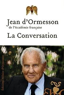 La conversation, Ormesson, Jean d'