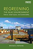 Regreening the Built Environment examines the relationship between the built environment and nature and demonstrates how rethinking the role and design of infrastructure can environmentally, economically, and socially sustain the earth.       In t...