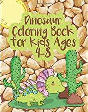 Dinosaur Coloring Book for Kids Ages 4-8: a Fun Kid Coloring Book With Dinosaurs Facts For Great Learning And Coloring time