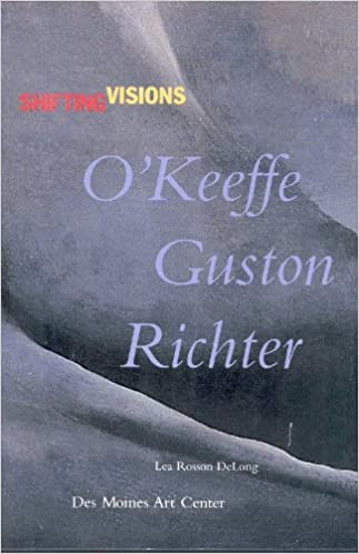 shifting visions okeeffe guston richter