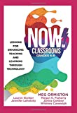 img - for NOW Classrooms, Grades 6-8: Lessons for Enhancing Teaching and Learning Through Technology (Supporting ISTE Standards for Students and Digital Citizenship) book / textbook / text book