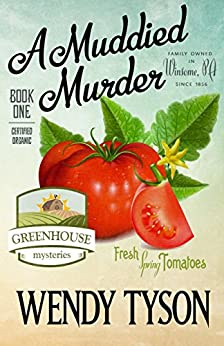 A Muddied Murder (A Greenhouse Mystery Book 1) by [Tyson, Wendy]