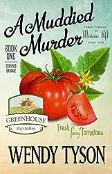 A Muddied Murder (A Greenhouse Mystery Book 1)