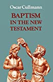 img - for Baptism in the New Testament (Study in Bible Theology) book / textbook / text book