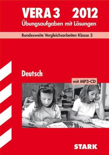 Vergleichsarbeiten Grundschule; Deutsch - VERA 3 mit MP3-CD 2012; Bundesweite Vergleichsarbeiten Klasse 3. Übungsaufgaben mit Lösungen.