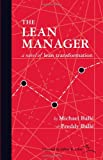 The Lean Manager : A novel of lean Transformation, Ballé, Michael and Ballé, Freddy, 1934109258
