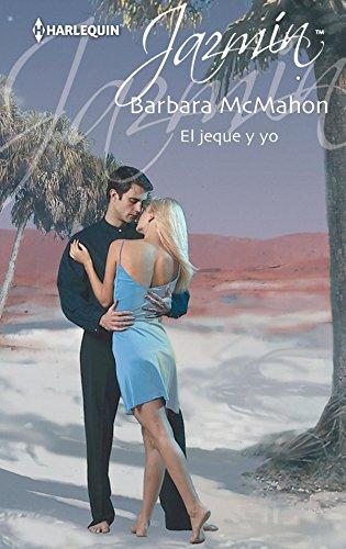 El jeque y yo (Jazmín) (Spanish Edition) by [Mcmahon, Barbara