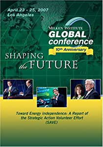 2007 Global Conference: Toward Energy Independence