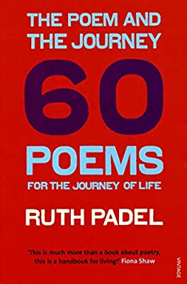 The Poem and the Journey: 60 Poems for the Journey of Life ...