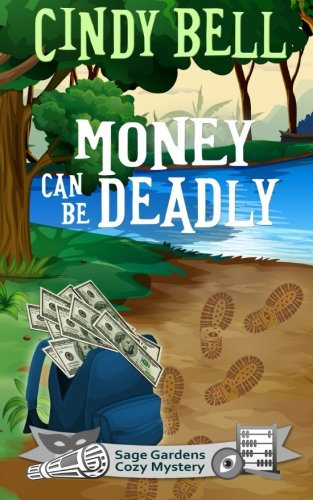 Sage Bell (Money Can Be Deadly (Sage Gardens Cozy Mystery) (Volume 2))