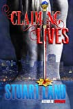 Claiming Lives, Stuart Land, 1480091391