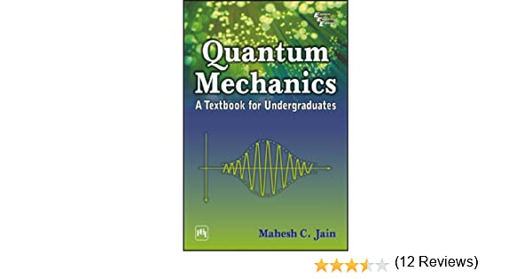 Quantum mechanics a textbook for undergraduates mahesh c jain quantum mechanics a textbook for undergraduates mahesh c jain ebook amazon fandeluxe Image collections