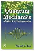 QUANTUM MECHANICS : A Textbook for Undergraduates