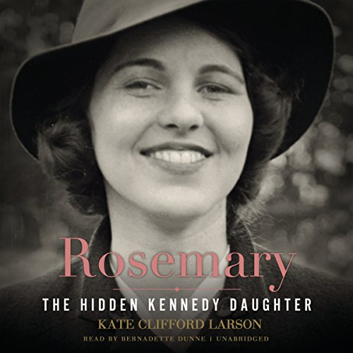 Rosemary: The Hidden Kennedy Daughter, Library Edition by Blackstone Pub