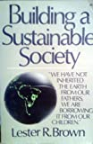 Building a Sustainable Society, Brown, Lester R., 0393300277