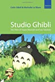 """""""Studio Ghibli The Films of Hayao Miyazaki and Isao Takahata"""" av Colin Odell"""