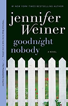 Goodnight Nobody: A Novel by [Weiner, Jennifer]