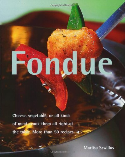 Fondue (Quick & Easy Series) (Quick & Easy (Silverback)) by Marlisa Szwillus Dr