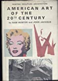 American Art of the Twentieth Century, Hunter, Sam and Jacobus, John, 0130240753