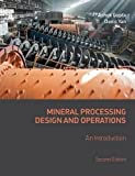 Mineral Processing Design and Operations, Second Edition: An Introduction