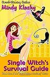 Single Witch's Survival Guide, Mindy Klasky, 161138303X