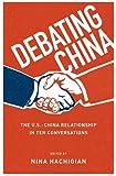 Debating China: The U.S.-China Relationship in Ten Conversations
