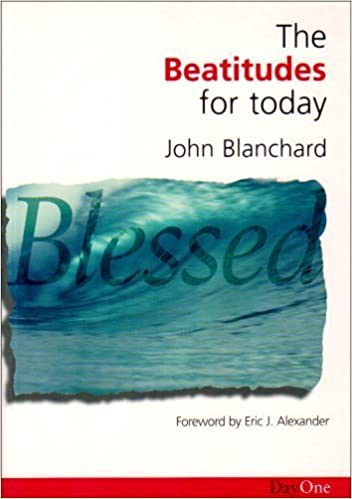 The Beatitudes for Today by John Blanchard (2005-06-23)