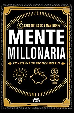 Mente millonaria: Construye tu propio imperio (Spanish Edition)