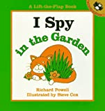 I Spy in the Garden (Lift-the-Flap Book)