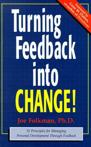 Turning Feedback Into Change: 31 Principles