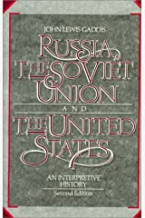 Russia, The Soviet Union, and The United States: An Interpretive History Paperback