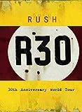 R30 ラッシュ30thアニヴァーサリー・ワールド・ツアー 〜コンプリート・ヴァージョン(8曲追加収録)【Blu-ray/日本語字幕付】