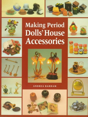 Making Period Dolls' House Accessories by Sterling Pub Co Inc