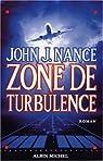 Zone de turbulence par John J. Nance