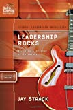 Leadership Rocks: Becoming a Student of Influence (Student Leadership University Study Guide)