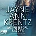 When All the Girls Have Gone Hörbuch von Jayne Ann Krentz Gesprochen von: Amanda Leigh Cobb
