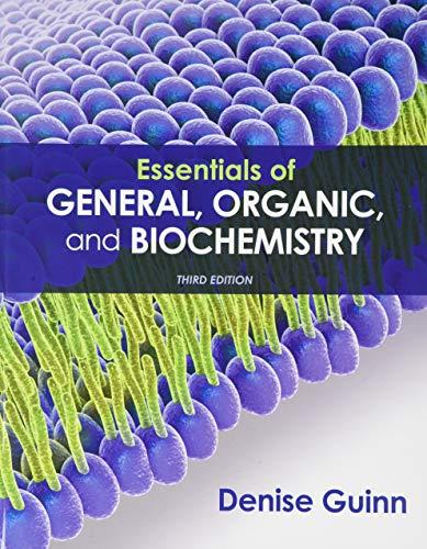 Essentials of General, Organic, and Biochemistry 3e & SaplingPlus for Essentials of General, Organic, and Biochemistry 3e (Six-Months Access) Denise Guinn