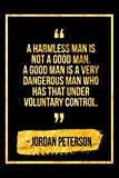 A Harmless Man Is Not A Good Man. A Good Man Is A