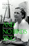 "And No Birds Sing : Rhetorical Analyses of Rachael Carson's ""Silent Spring"", Waddell, Craig, 0809322188"