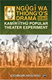 img - for Ngugi Wa Thiong'O's Drama and the Kamiriithu Popular Theater Experiment book / textbook / text book
