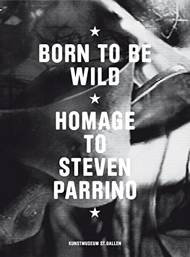 Born To Be Wild: Homage to Steven Parrino ebook