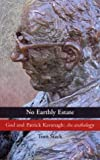No Earthly Estate, Patrick Kavanagh and Tom Stack, 1856073408