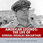 American Legends: The Life of General Douglas MacArthur Hörbuch von  Charles River Editors Gesprochen von: Mark Norman