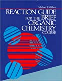 Reaction Guide for the Brief Organic Chemistry Course, Millam, Michael J., 0669132470