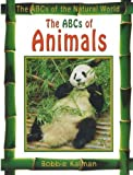 The ABCs of Animals, Bobbie Kalman, 0778734102