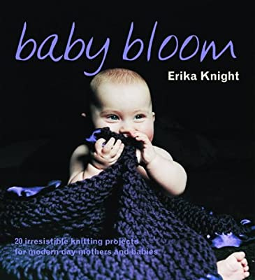 a30148a909011b Baby Bloom  20 Irresistible Knitting Projects for Modern-Day Mothers and  Babies  Amazon.co.uk  Erika Knight  9781844001194  Books