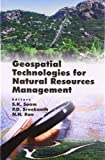 Geospatial Technologies for Natural Resources Management, Soam S.K, 9381450803
