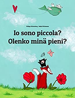 Io sono piccola? Olenko minä pieni?: Libro illustrato per bambini: italiano-finlandese (Edizione bilingue) (Italian Edition) by [Winterberg, Philipp]