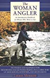 The Woman Angler, Laurie Morrow, 0312204442