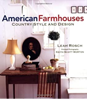 American Farmhouses Country Style And Design